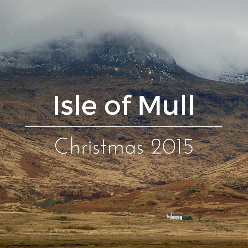 Isle of Mull Christmas 2015